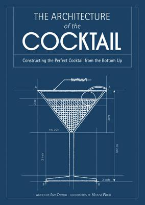 Architecture of the Cocktail By Zavatto, Amy/ Wood, Melissa (ILT)
